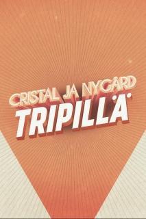 Cristal ja Nygård tripillä